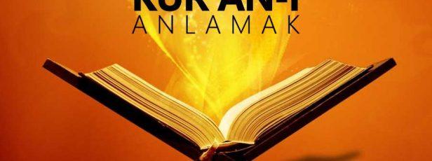 Kur'an ın Bizlere İndirilme Amacını Doğru Anlamalıyız…